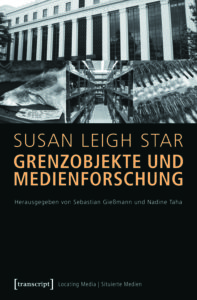 Susan Leigh Star: Grenzobjekt und Medienforschung Cover
