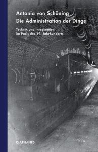 """Cover """"Administration der Dinge"""", Antonia von Schöning"""