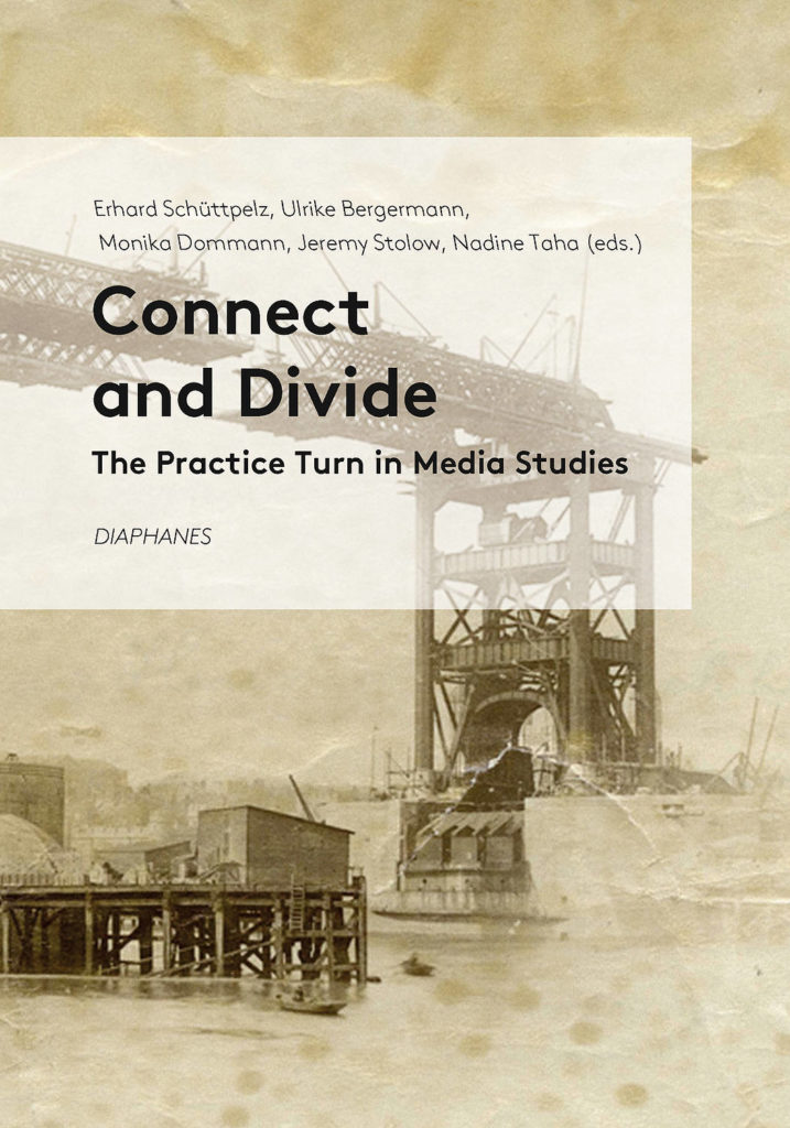 Cover Connect and Divide The Practice Turn in Media Studies